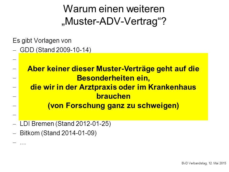 """Warum einen weiteren """"Muster-ADV-Vertrag""""? Es gibt Vorlagen von  GDD (Stand 2009-10-14)  BSI bzgl. Aktenvernichtung (Stand 2010-02)  DateV (Stand 2"""
