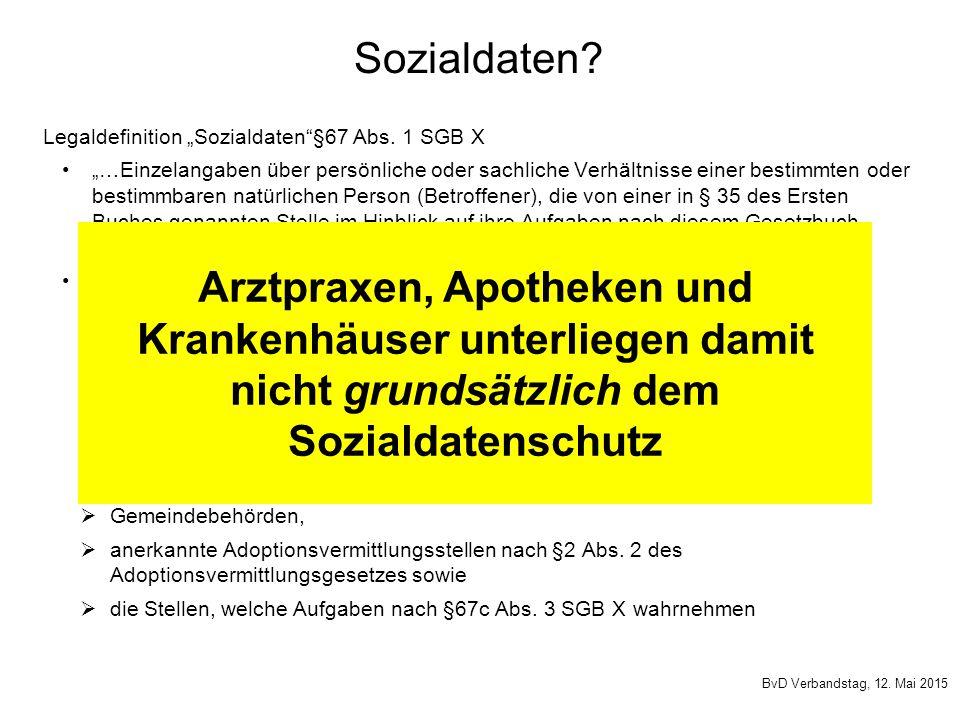 """Sozialdaten? Legaldefinition """"Sozialdaten""""§67 Abs. 1 SGB X """"…Einzelangaben über persönliche oder sachliche Verhältnisse einer bestimmten oder bestimmb"""