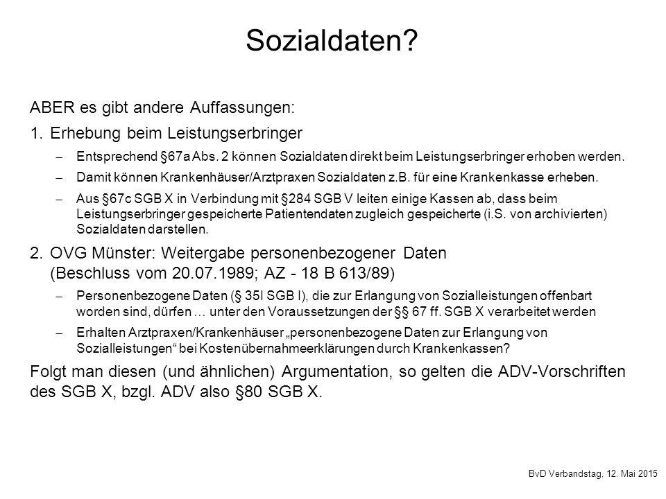Sozialdaten? ABER es gibt andere Auffassungen: 1.Erhebung beim Leistungserbringer  Entsprechend §67a Abs. 2 können Sozialdaten direkt beim Leistungse