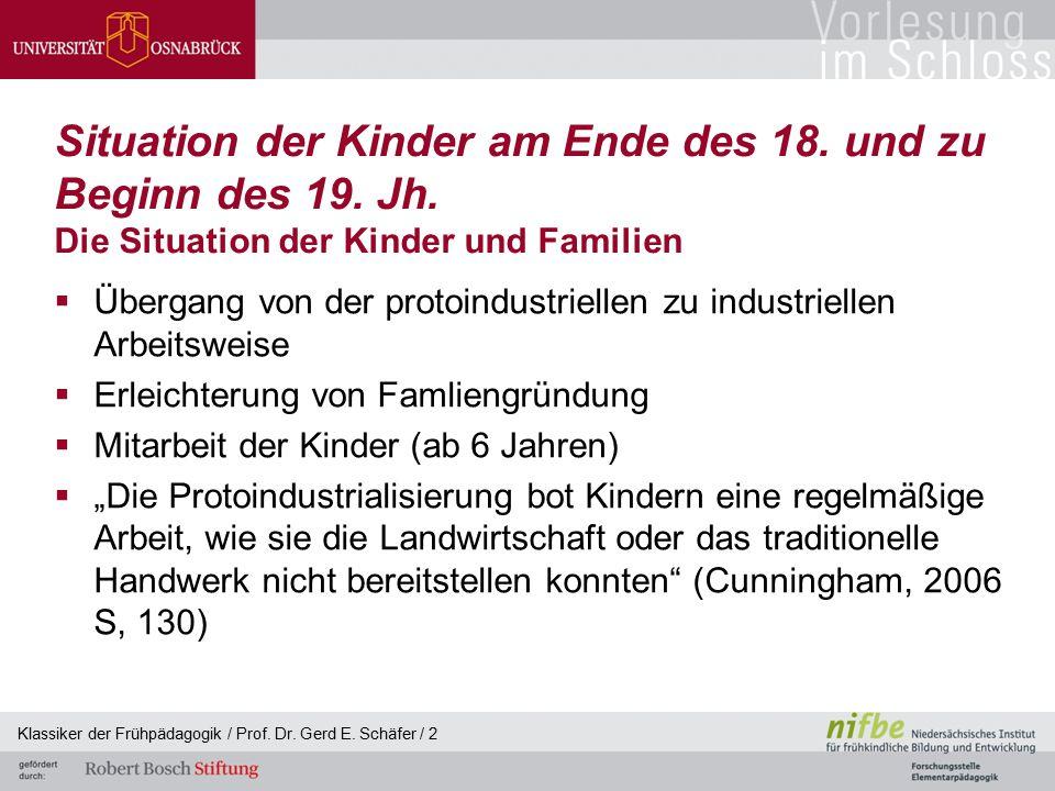 Klassiker der Frühpädagogik / Prof. Dr. Gerd E. Schäfer / 2 Situation der Kinder am Ende des 18. und zu Beginn des 19. Jh. Die Situation der Kinder un