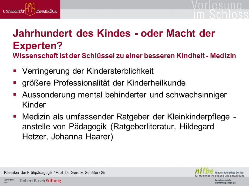 Klassiker der Frühpädagogik / Prof. Dr. Gerd E. Schäfer / 25 Jahrhundert des Kindes - oder Macht der Experten? Wissenschaft ist der Schlüssel zu einer
