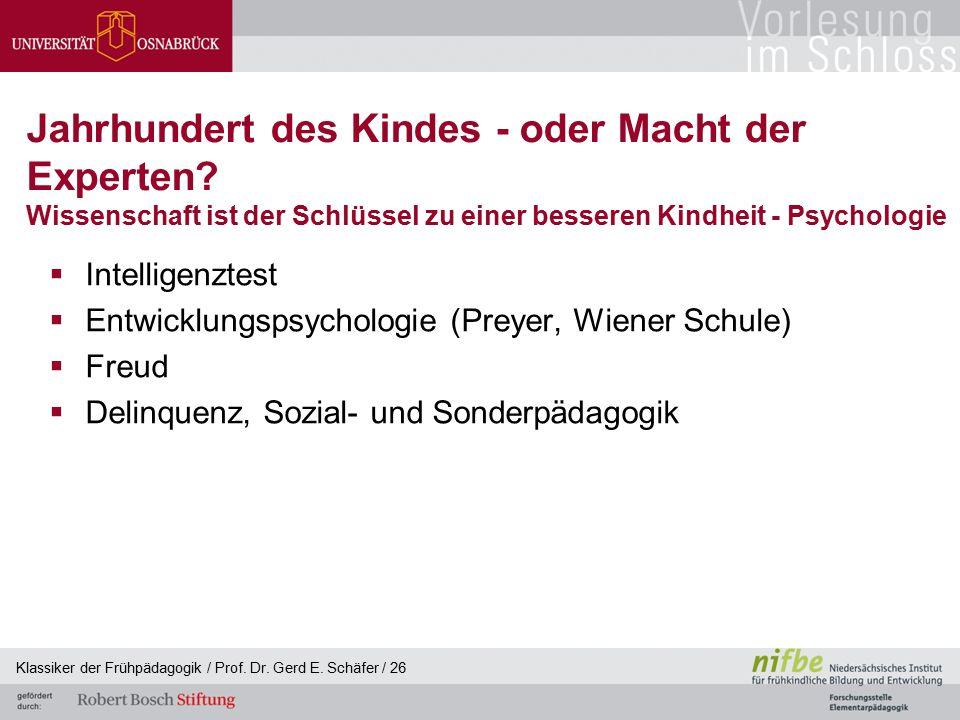 Klassiker der Frühpädagogik / Prof. Dr. Gerd E. Schäfer / 26 Jahrhundert des Kindes - oder Macht der Experten? Wissenschaft ist der Schlüssel zu einer
