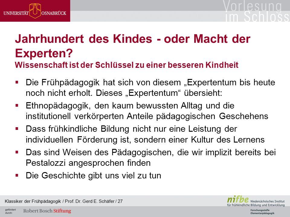 Klassiker der Frühpädagogik / Prof. Dr. Gerd E. Schäfer / 27 Jahrhundert des Kindes - oder Macht der Experten? Wissenschaft ist der Schlüssel zu einer