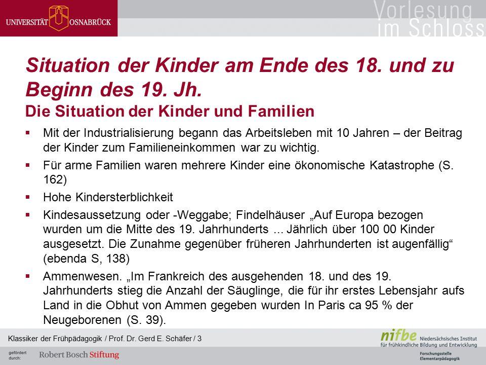 Klassiker der Frühpädagogik / Prof. Dr. Gerd E. Schäfer / 3 Situation der Kinder am Ende des 18. und zu Beginn des 19. Jh. Die Situation der Kinder un