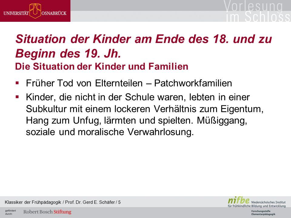 Klassiker der Frühpädagogik / Prof. Dr. Gerd E. Schäfer / 5 Situation der Kinder am Ende des 18. und zu Beginn des 19. Jh. Die Situation der Kinder un