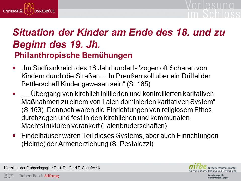 Klassiker der Frühpädagogik / Prof. Dr. Gerd E. Schäfer / 6 Situation der Kinder am Ende des 18. und zu Beginn des 19. Jh. Philanthropische Bemühungen