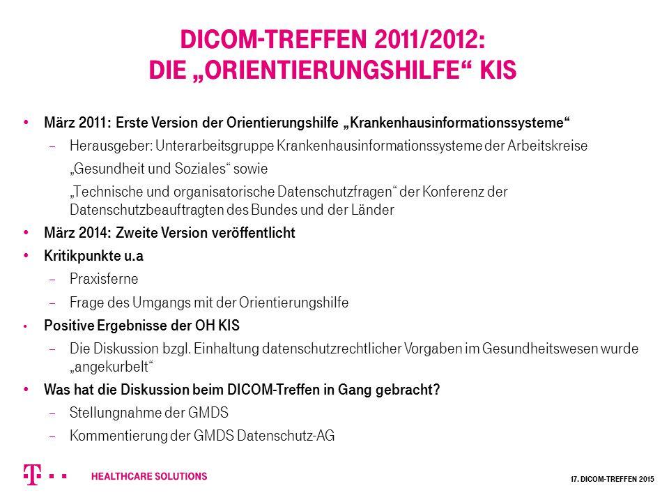 """2011/2012: Die """"Orientierungshilfe KIS 17. Dicom-Treffen 2015"""