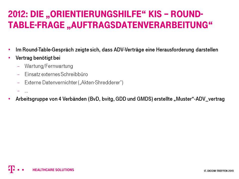 """2012: Die """"Orientierungshilfe KIS – Round- Table-Frage """"Auftragsdatenverarbeitung 17."""