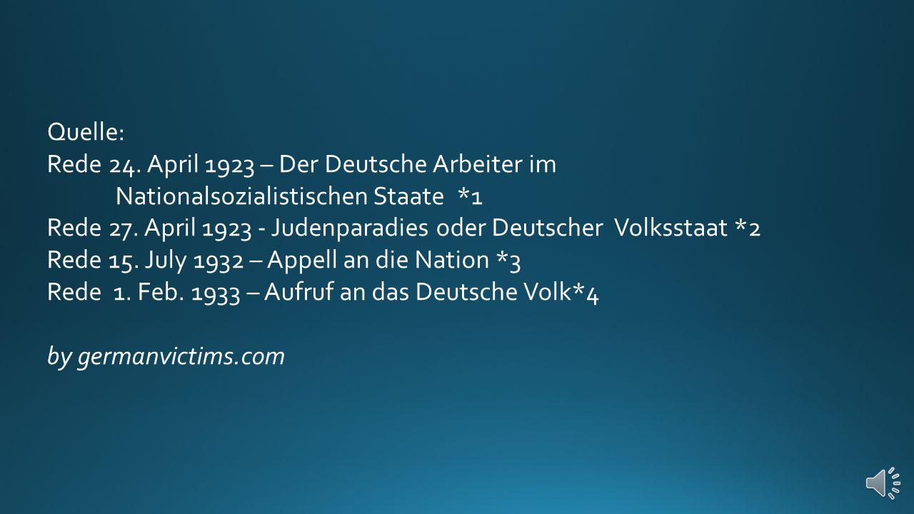 Nun, deutsches Volk, gib uns die Zeit von vier Jahren, und dann urteile und richte uns!*4