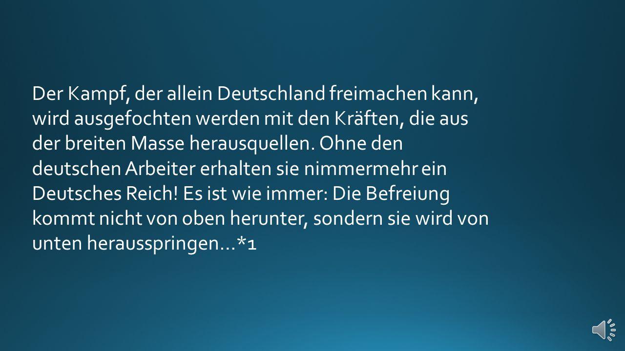 Lassen Sie die Hoffnung fahren, daß von Rechts etwas zu erwarten ist für die Freiheit des deutschen Volkes! Da fehlt das Elementarste: der Wille, der
