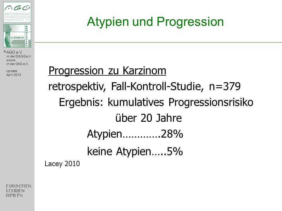 © AGO e.V. in der DGGG e.V. sowie in der DKG e.V. Atypien und Progression Update April 2013 Progression zu Karzinom retrospektiv, Fall-Kontroll-Studie