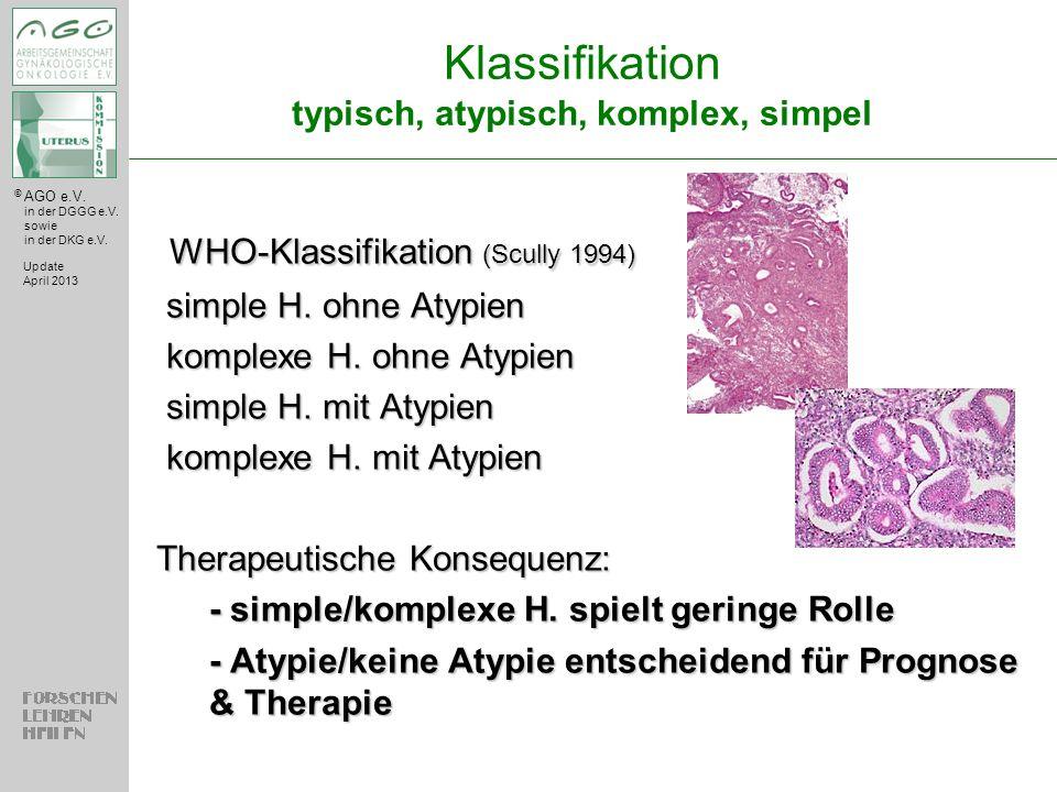 © AGO e.V. in der DGGG e.V. sowie in der DKG e.V. Klassifikation typisch, atypisch, komplex, simpel Update April 2013 WHO-Klassifikation (Scully 1994)