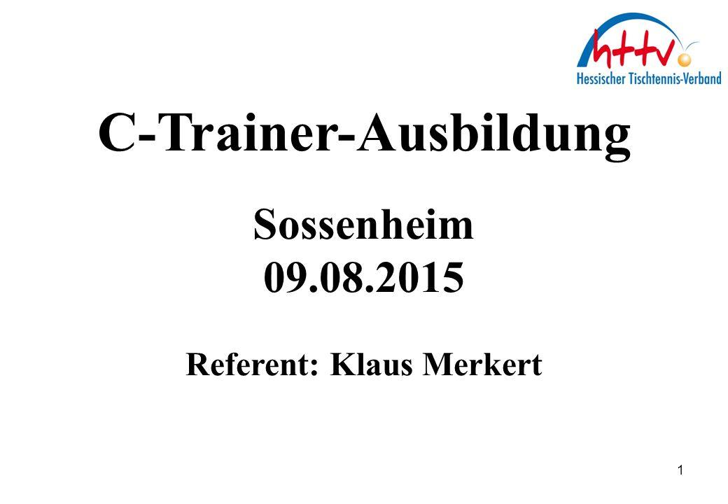 C-Trainer-Ausbildung Sossenheim 09.08.2015 Referent: Klaus Merkert 1