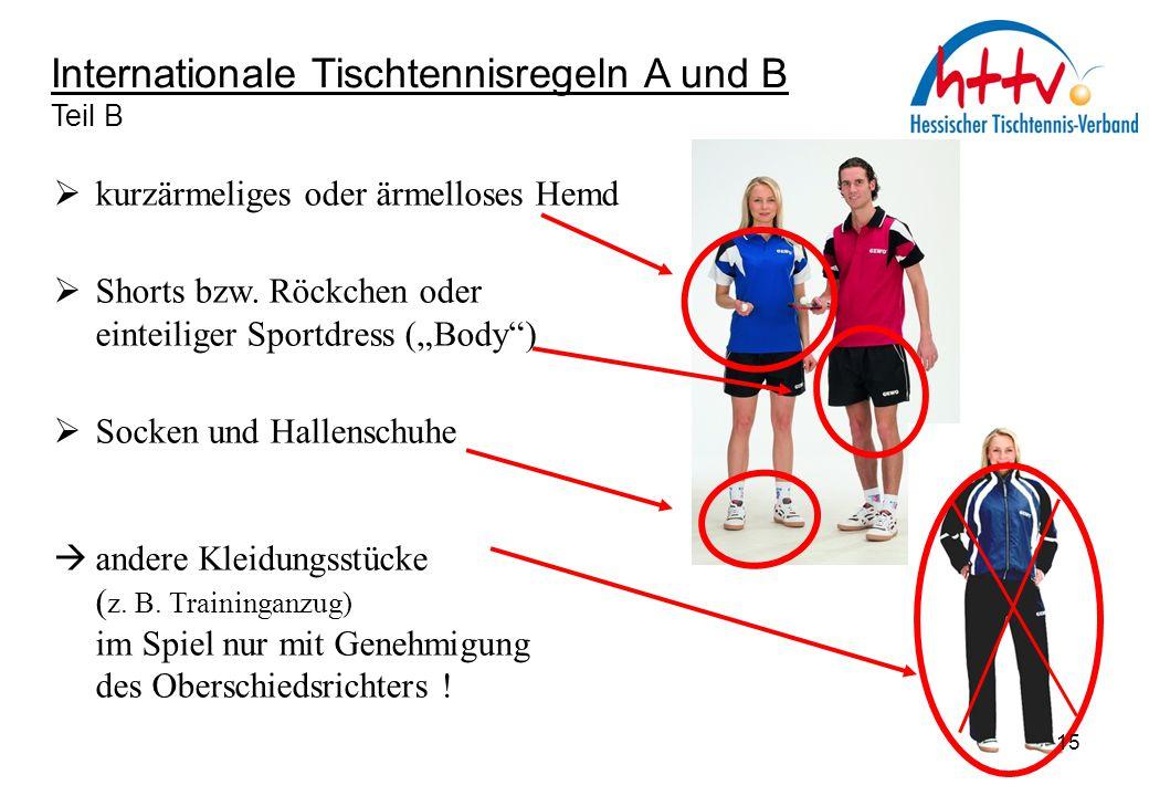 """Internationale Tischtennisregeln A und B Teil B  kurzärmeliges oder ärmelloses Hemd  Shorts bzw. Röckchen oder einteiliger Sportdress (""""Body"""")  Soc"""