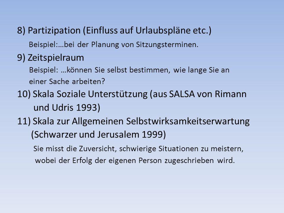 8) Partizipation (Einfluss auf Urlaubspläne etc.) Beispiel:…bei der Planung von Sitzungsterminen.