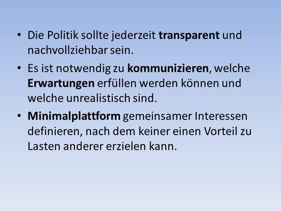 Die Politik sollte jederzeit transparent und nachvollziehbar sein.