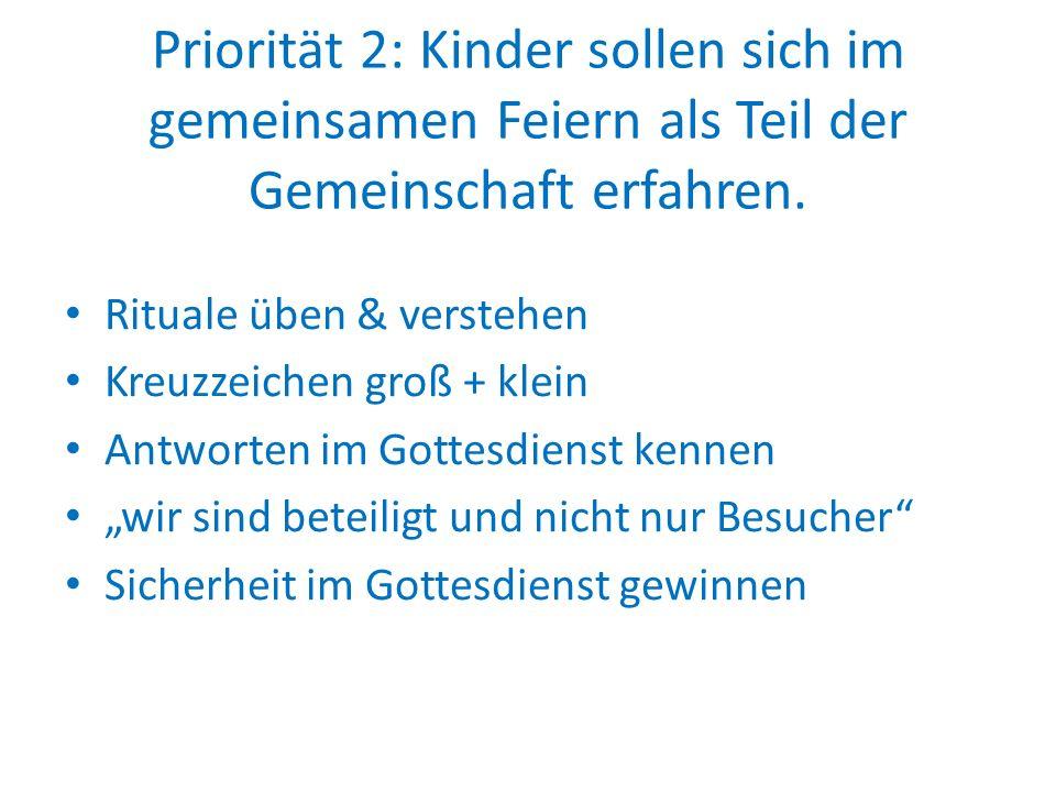 Priorität 2: Kinder sollen sich im gemeinsamen Feiern als Teil der Gemeinschaft erfahren.