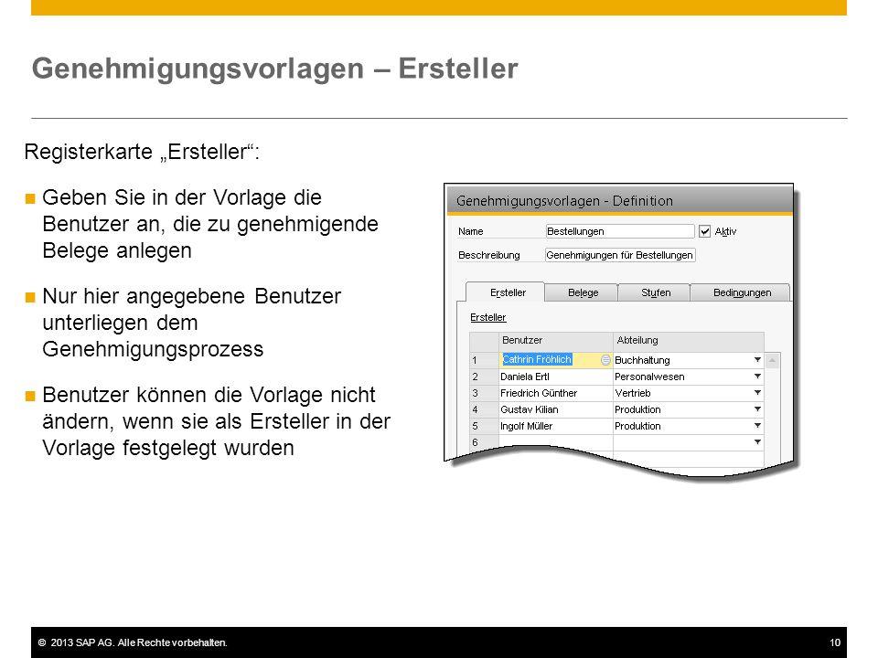 """©2013 SAP AG. Alle Rechte vorbehalten.10 Registerkarte """"Ersteller"""": Geben Sie in der Vorlage die Benutzer an, die zu genehmigende Belege anlegen Nur h"""