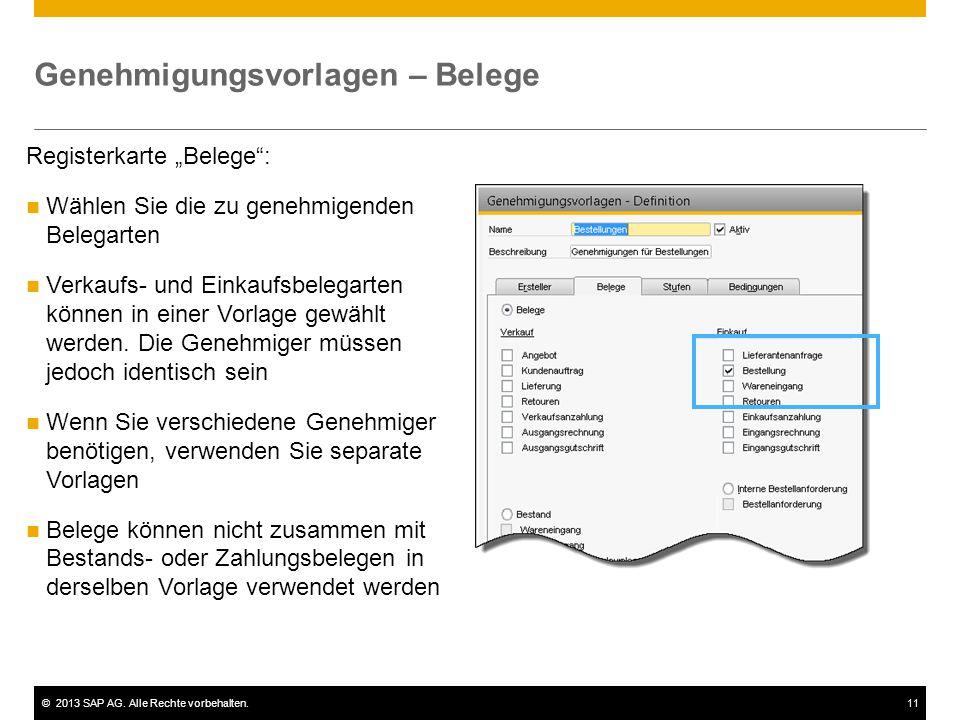 """©2013 SAP AG. Alle Rechte vorbehalten.11 Genehmigungsvorlagen – Belege Registerkarte """"Belege"""": Wählen Sie die zu genehmigenden Belegarten Verkaufs- un"""