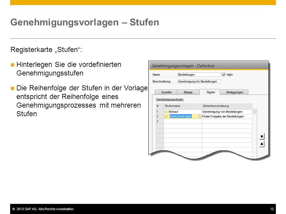 """©2013 SAP AG. Alle Rechte vorbehalten.12 Registerkarte """"Stufen"""": Hinterlegen Sie die vordefinierten Genehmigungsstufen Die Reihenfolge der Stufen in d"""