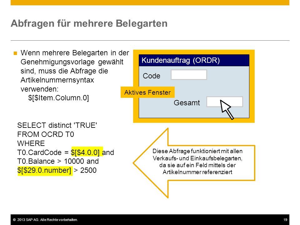 ©2013 SAP AG. Alle Rechte vorbehalten.19 Abfragen für mehrere Belegarten Wenn mehrere Belegarten in der Genehmigungsvorlage gewählt sind, muss die Abf