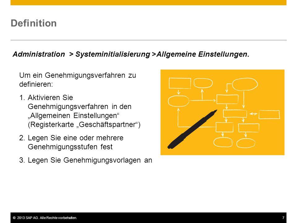 """©2013 SAP AG. Alle Rechte vorbehalten.7 Definition Um ein Genehmigungsverfahren zu definieren: 1.Aktivieren Sie Genehmigungsverfahren in den """"Allgemei"""