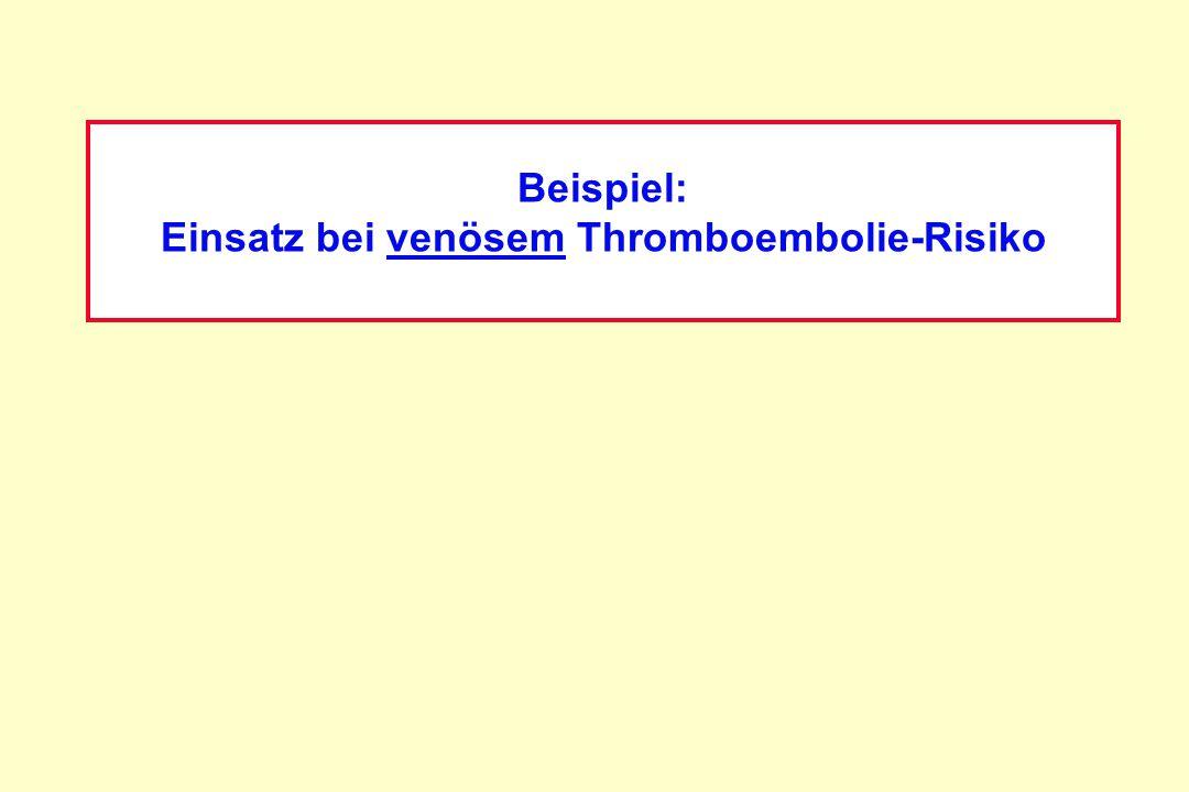 Beispiel: Einsatz bei venösem Thromboembolie-Risiko