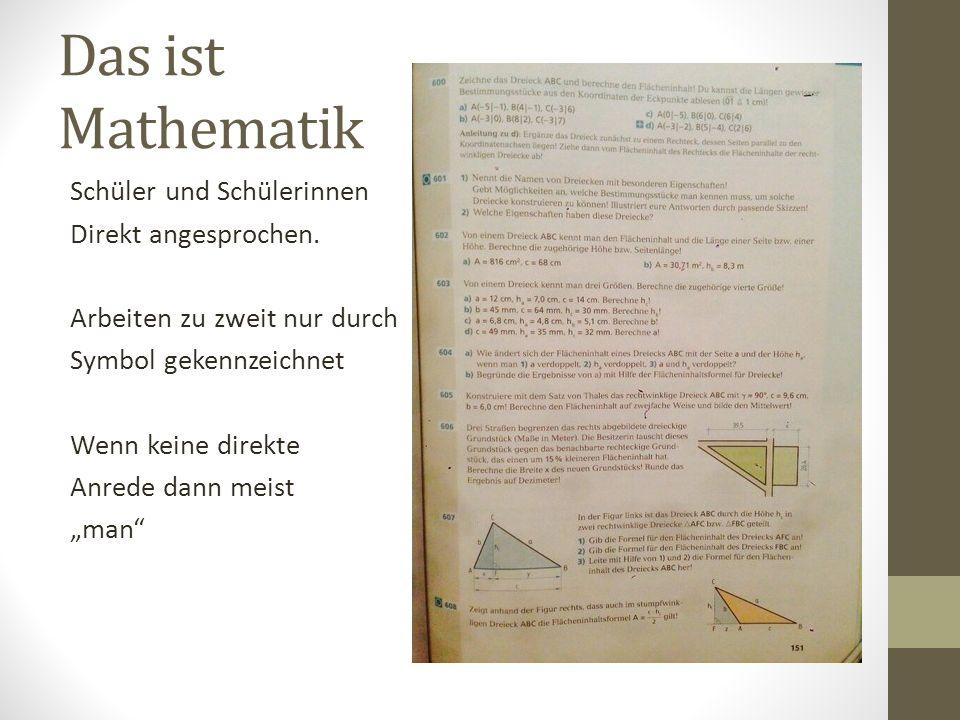 Das ist Mathematik Schüler und Schülerinnen Direkt angesprochen. Arbeiten zu zweit nur durch Symbol gekennzeichnet Wenn keine direkte Anrede dann meis