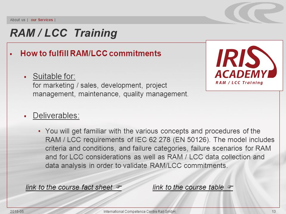 RAM / LCC Training  How to fulfill RAM/LCC commitments  Suitable for: for marketing / sales, development, project management, maintenance, quality m