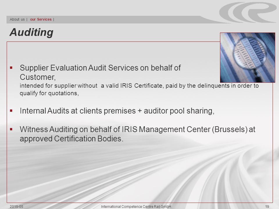 Auditing  Supplier Evaluation Audit Services on behalf of Customer, intended for supplier without a valid IRIS Certificate, paid by the delinquents i
