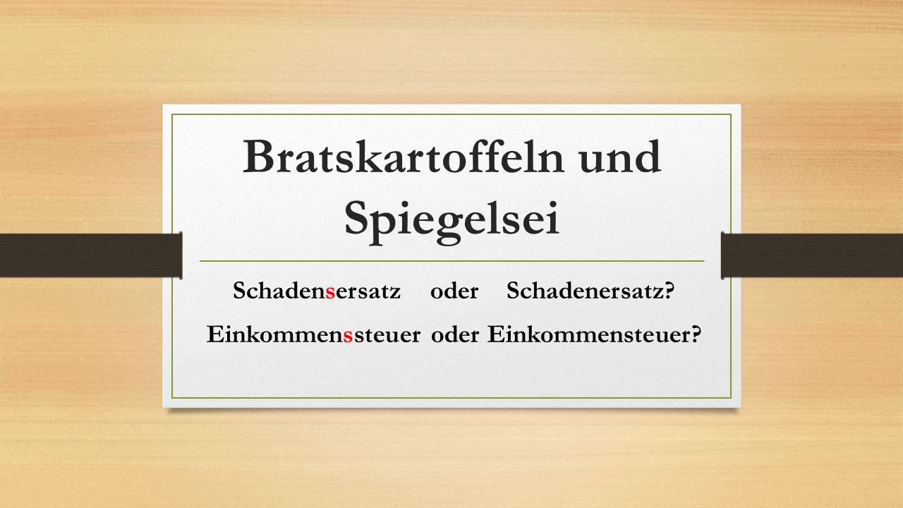 Bratskartoffeln und Spiegelsei Schadensersatz oder Schadenersatz.