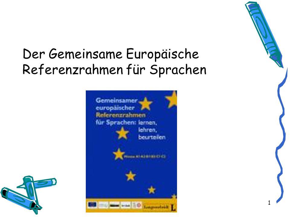 1 Der Gemeinsame Europäische Referenzrahmen für Sprachen