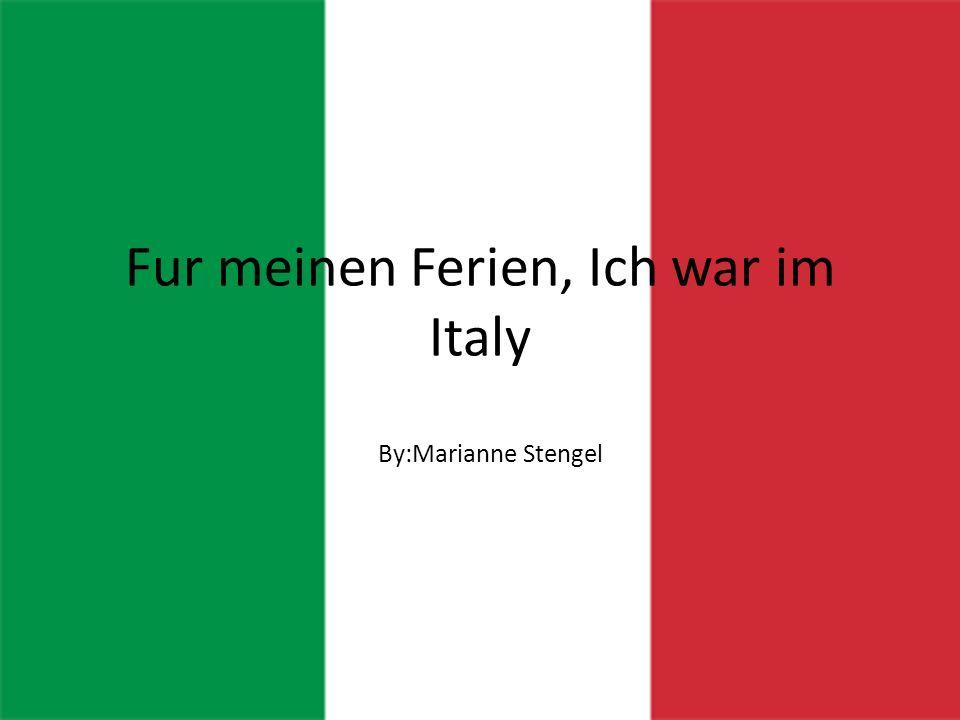 Fur meinen Ferien, Ich war im Italy By:Marianne Stengel