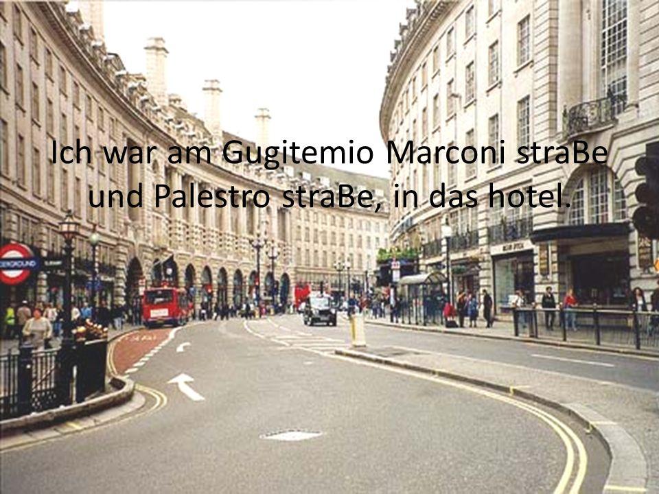 Ich war am Gugitemio Marconi straBe und Palestro straBe, in das hotel.