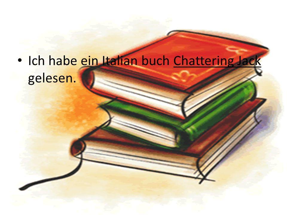 Ich habe ein Italian buch Chattering Jack gelesen.