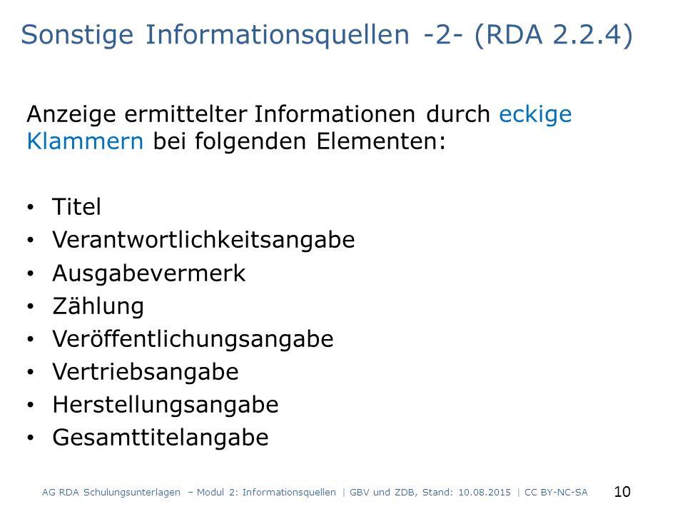 Anzeige ermittelter Informationen durch eckige Klammern bei folgenden Elementen: Titel Verantwortlichkeitsangabe Ausgabevermerk Zählung Veröffentlichu
