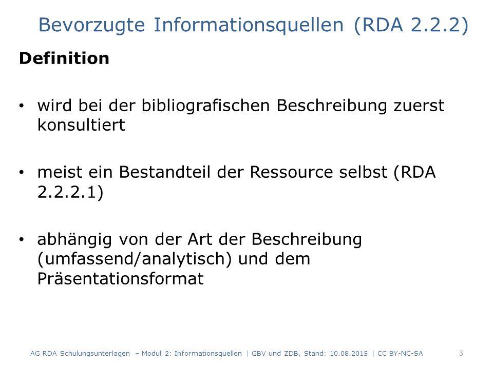 Definition wird bei der bibliografischen Beschreibung zuerst konsultiert meist ein Bestandteil der Ressource selbst (RDA 2.2.2.1) abhängig von der Art