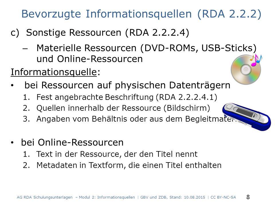 c)Sonstige Ressourcen (RDA 2.2.2.4) – Materielle Ressourcen (DVD-ROMs, USB-Sticks) und Online-Ressourcen Informationsquelle: bei Ressourcen auf physis