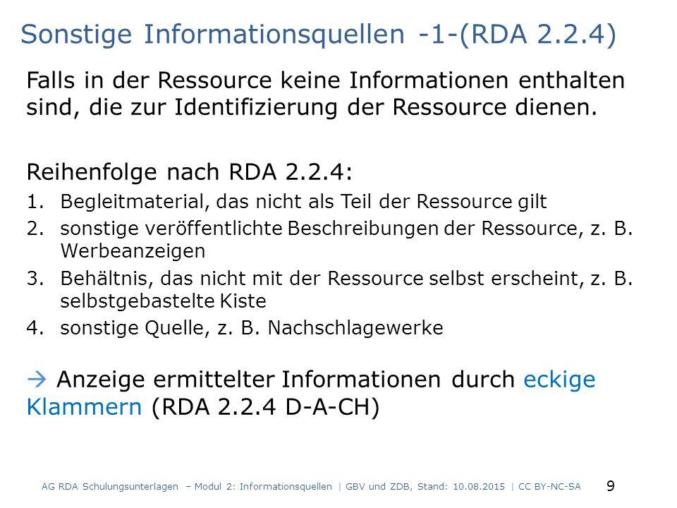 Falls in der Ressource keine Informationen enthalten sind, die zur Identifizierung der Ressource dienen. Reihenfolge nach RDA 2.2.4: 1.Begleitmaterial
