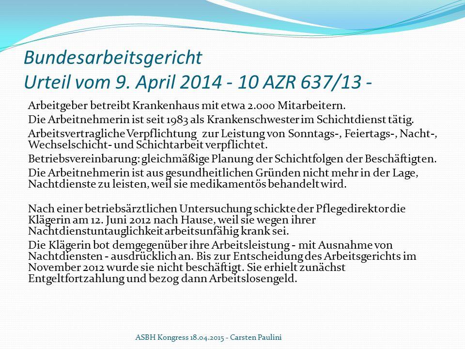 Bundesarbeitsgericht Urteil vom 9. April 2014 - 10 AZR 637/13 - Arbeitgeber betreibt Krankenhaus mit etwa 2.000 Mitarbeitern. Die Arbeitnehmerin ist s