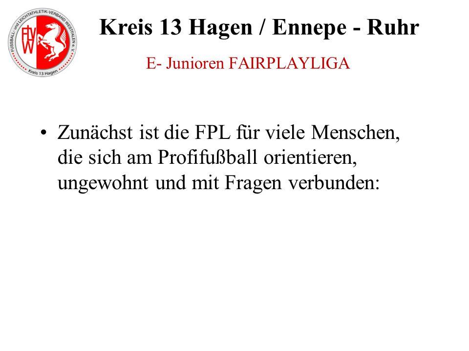 Kreis 13 Hagen / Ennepe - Ruhr Zunächst ist die FPL für viele Menschen, die sich am Profifußball orientieren, ungewohnt und mit Fragen verbunden: E- J