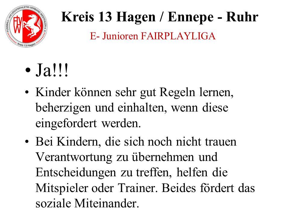 Kreis 13 Hagen / Ennepe - Ruhr Ja!!! Kinder können sehr gut Regeln lernen, beherzigen und einhalten, wenn diese eingefordert werden. Bei Kindern, die