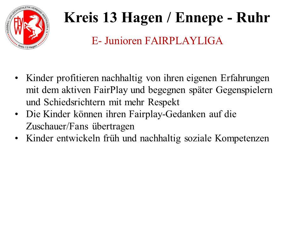 Kreis 13 Hagen / Ennepe - Ruhr Kinder profitieren nachhaltig von ihren eigenen Erfahrungen mit dem aktiven FairPlay und begegnen später Gegenspielern