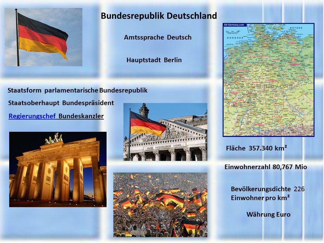 Amtssprache Deutsch Hauptstadt Berlin Staatsform parlamentarische Bundesrepublik Staatsoberhaupt Bundespräsident RegierungschefRegierungschef Bundeska