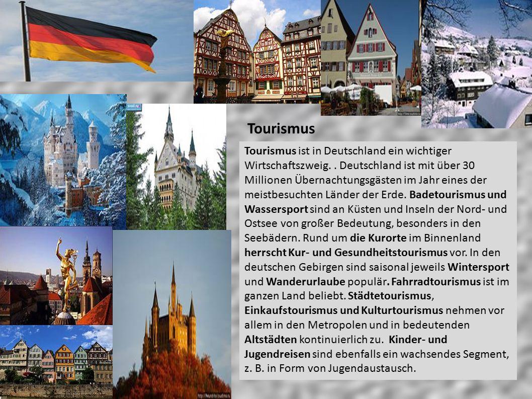 Tourismus Tourismus ist in Deutschland ein wichtiger Wirtschaftszweig.. Deutschland ist mit über 30 Millionen Übernachtungsgästen im Jahr eines der me