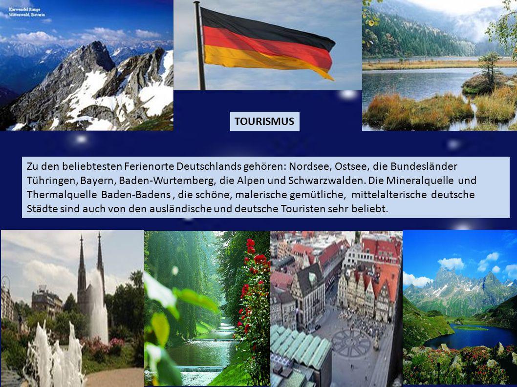 TOURISMUS Zu den beliebtesten Ferienorte Deutschlands gehören: Nordsee, Ostsee, die Bundesländer Tühringen, Bayern, Baden-Wurtemberg, die Alpen und Sc