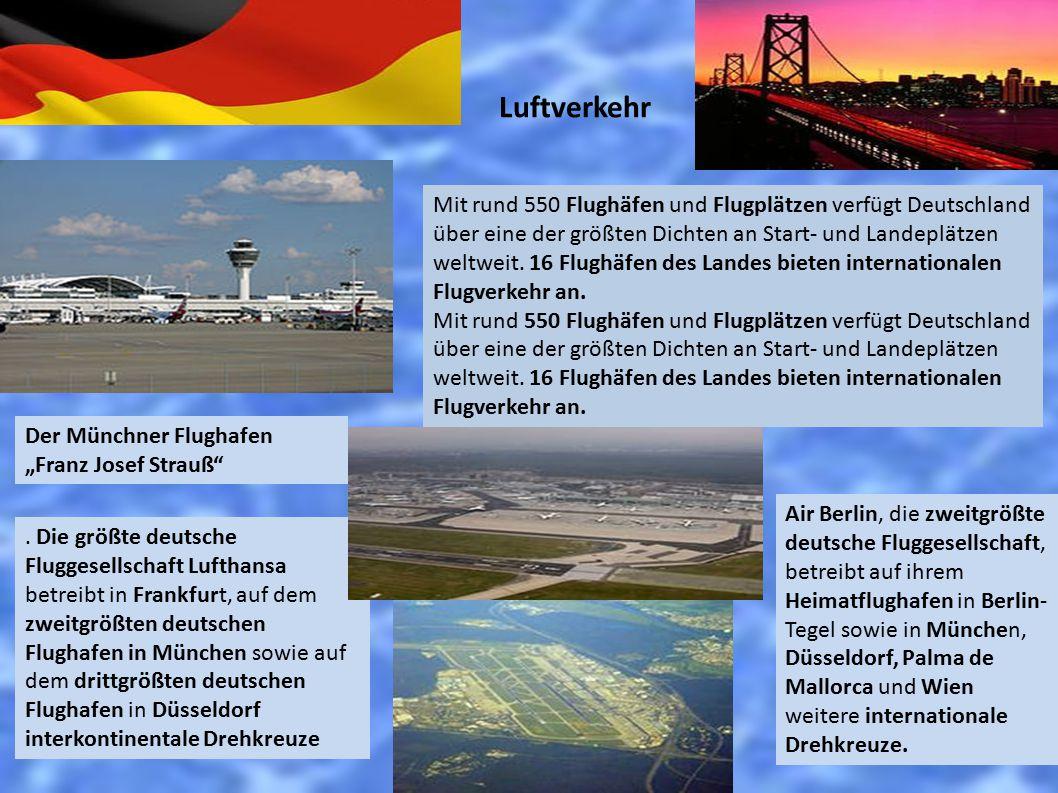 """Luftverkehr Der Münchner Flughafen """"Franz Josef Strauß"""". Mit rund 550 Flughäfen und Flugplätzen verfügt Deutschland über eine der größten Dichten an S"""