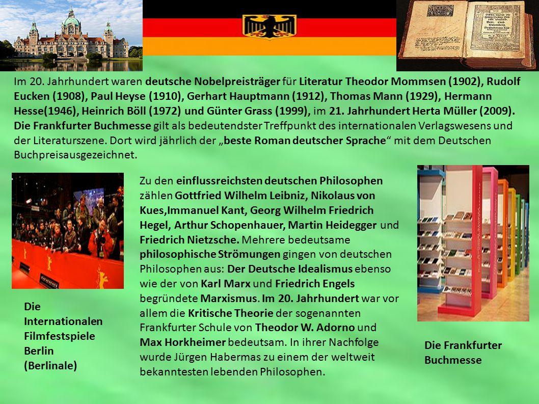 Die Internationalen Filmfestspiele Berlin (Berlinale) Die Frankfurter Buchmesse Im 20. Jahrhundert waren deutsche Nobelpreisträger für Literatur Theod