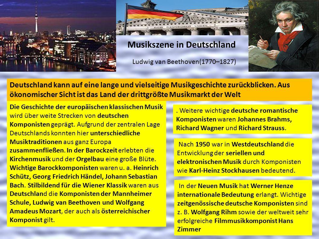 Musikszene in Deutschland Ludwig van Beethoven(1770–1827) Deutschland kann auf eine lange und vielseitige Musikgeschichte zurückblicken. Aus ökonomisc