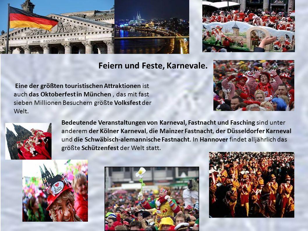 Eine der größten touristischen Attraktionen ist auch das Oktoberfest in München, das mit fast sieben Millionen Besuchern größte Volksfest der Welt.